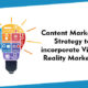Content Marketing Strategy to incorporate Virtual Reality Marketing