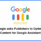 Google Asks Publishers to Optimize Content for Google Assistant