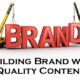 Building Brand With Quality Content