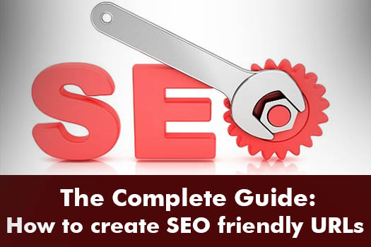 The Complete Guide How to create SEO friendly URLs