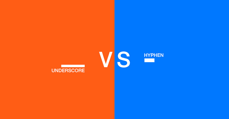 hyphen vs. underscores