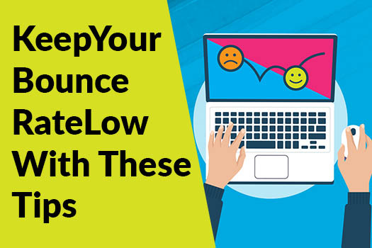 Keep your bounce rate low with these tips
