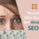 people afraid with seo